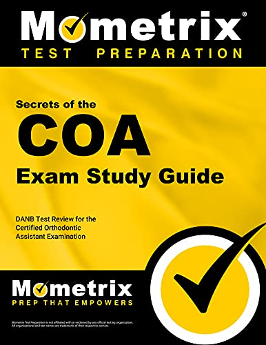 9781609716080: Secrets of the COA Exam Study Guide: DANB Test Review for the Certified Orthodontic Assistant Examination