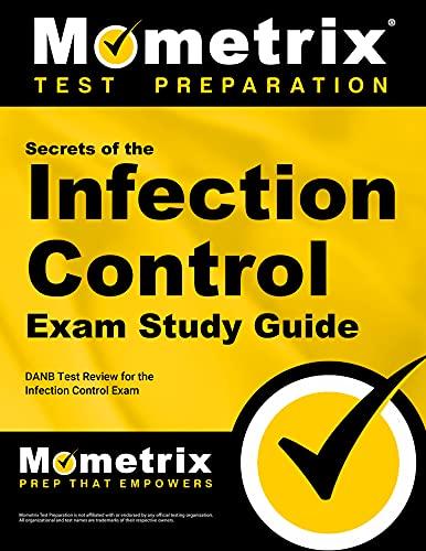 9781609716127: Secrets of the Infection Control Exam Study Guide: DANB Test Review for the Infection Control Exam (Mometrix Test Preparation)