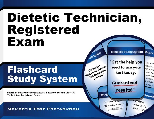 Dietetic Technician, Registered Exam Flashcard Study System: Dietitian Test Practice Questions and ...