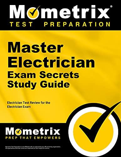 Master Electrician Exam Secrets Study Guide: Electrician: Electrician Exam Secrets