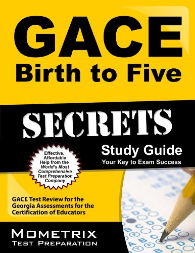 9781609717780: GACE Birth to Five Secrets Study Guide: GACE Test Review for the Georgia Assessments for the Certification of Educators