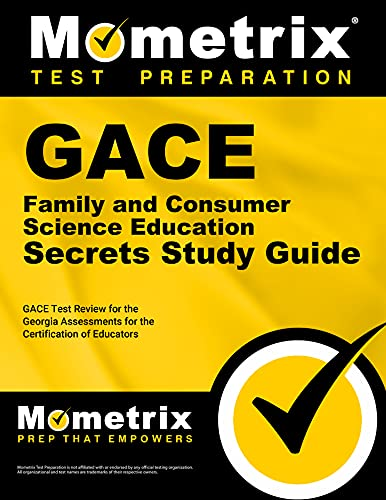 Gace Family and Consumer Science Education Secrets: Gace Test Review for the Georgia Assessments ...