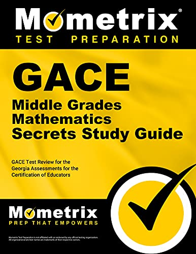 9781609718121: GACE Middle Grades Mathematics Secrets Study Guide: GACE Test Review for the Georgia Assessments for the Certification of Educators