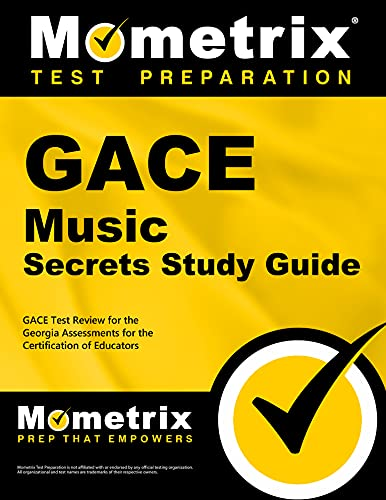 9781609718206: GACE Music Secrets Study Guide: GACE Test Review for the Georgia Assessments for the Certification of Educators