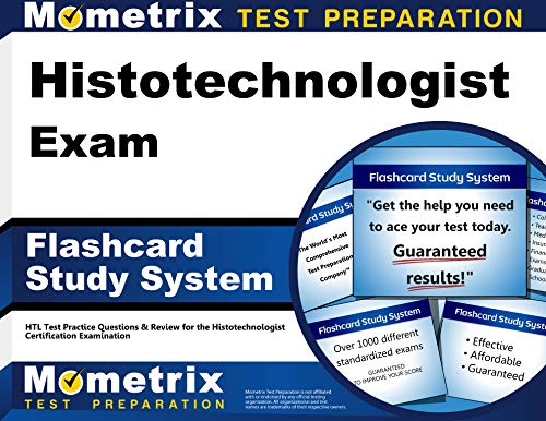 Histotechnologist Exam Flashcard Study System: HTL Test Practice Questions & Review for the ...