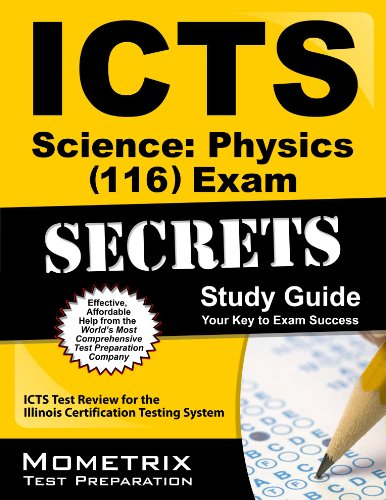 9781609719500: ICTS Science: Physics (116) Exam Secrets Study Guide: ICTS Test Review for the Illinois Certification Testing System
