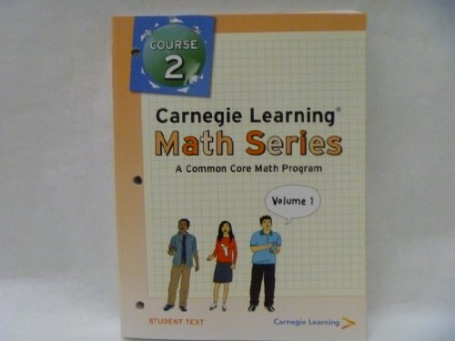 9781609721114: Carnegie Learning Math Series: A Common Core Math Program, Course 2, Vol. 1 & 2, Student Text