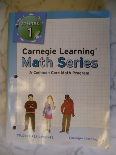 Carnegie Learning Math Series, a Common Core: Carnegie Learning
