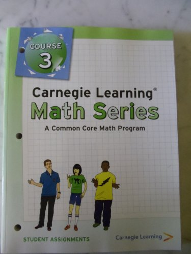 9781609721152: Carnegie Learning, Course 3, STUDENT ASSIGNMENTS (A Commond Core Math Program)