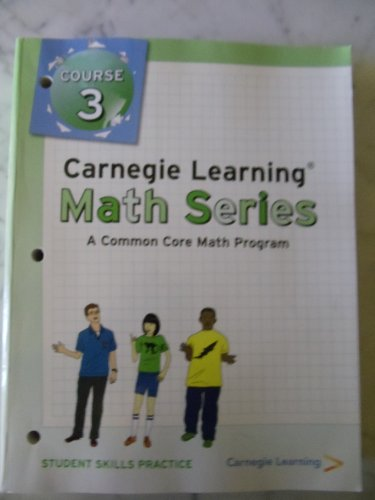 9781609721374: Carnegie Learning, Course 3, STUDENT SKILLS PRACTICE (A Commo Core Math Program) by Carnegie Learning Staff (2011-05-03)