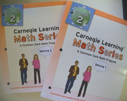 9781609721459: Carnegie Learning, Math Series, Course 2, Teacher's Implementation Guide, a Common Core Math Program, Volume 1 and 2 Isbn 9781609721459