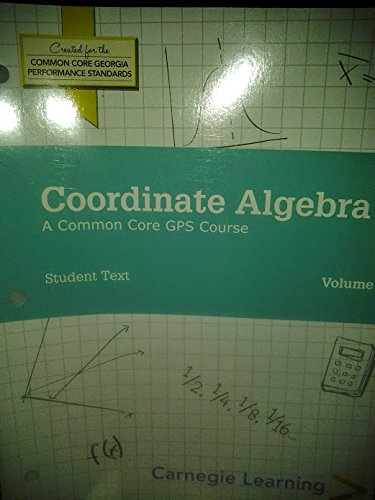 Coordinate Algebra Student Text: Carnegie Learning
