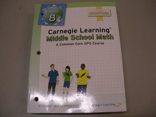 9781609721831: Carnegie Learning Middle School Math A Common Core Georgia GPS Course Grade 8 Student Skills Practice