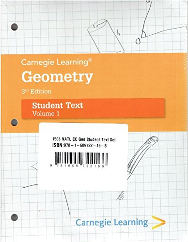 Geometry A Common Core Math Program Volume: Carnegie Learning