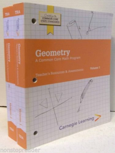 Geometry - Teacher's Resources & Assessments Volume 1&2: Carnegie Learning