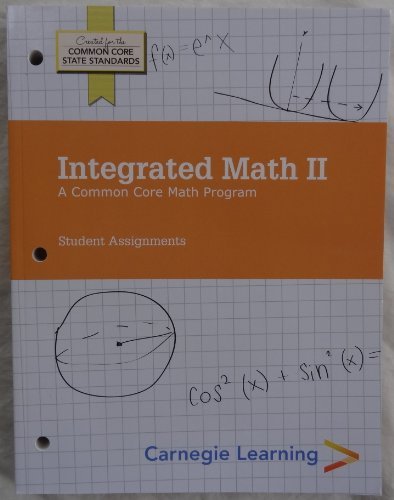 9781609722302: Carnegie Learning - Integrated Math II: A Common Core Math Program - Student Assignments