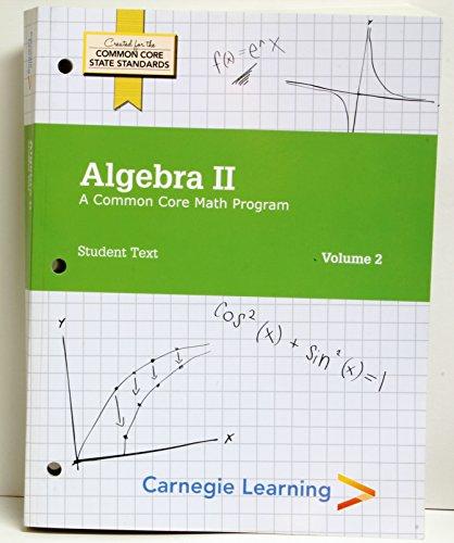 9781609722531: Carnegie Learning - Algebra II A Common Core Math Program - Student Text - Volume 2