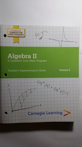 Algebra II A Common Core Math Program: Carnegie Learning, Inc.