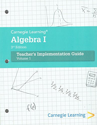 Carnegie Learning Algebra 1, Teacher's Implementation Guide, Volume 1