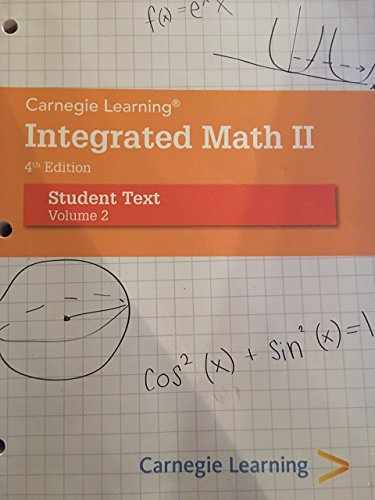 Integrated Math 4th Edition Student Text Volume: Carnegie Learning