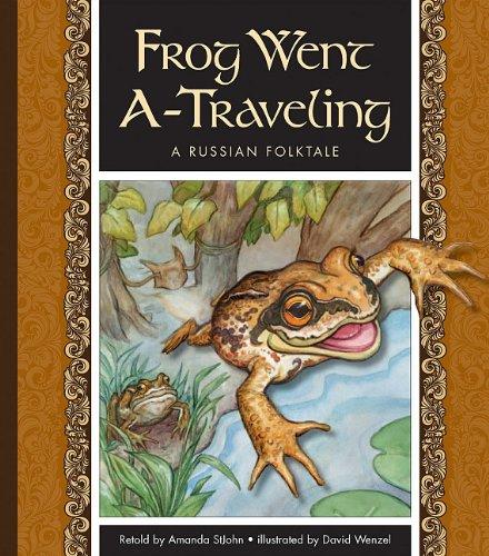 Frog Went A-Traveling: A Russian Folktale (Hardback): Amanda Stjohn
