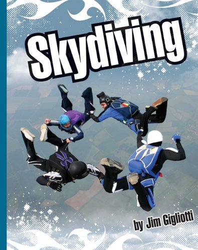 Skydiving (Extreme Sports (Child's World)): Gigliotti, Jim