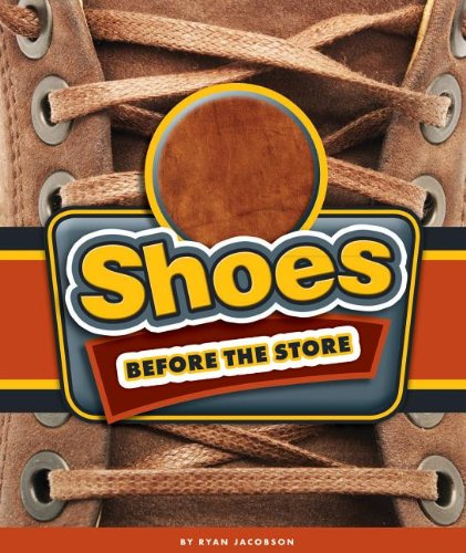 Shoes Before the Store: Jacobson, Ryan