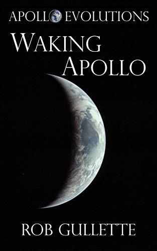 Waking Apollo: Gullette, Rob