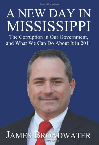 A New Day in Mississippi: The Corruption: James Broadwater