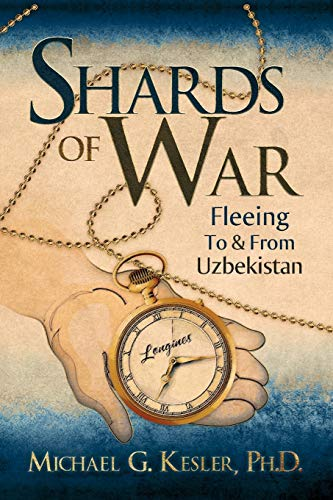 9781609761455: Shards of War: Fleeing to & from Uzbekistan