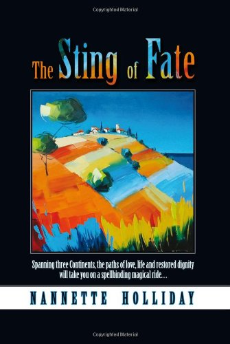 The Sting of Fate: Spanning Three Continents, the Paths of Love, Life and Restored Dignity Will ...