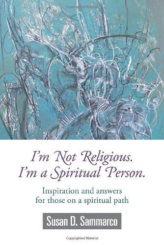 9781609764630: I'm Not Religious. I'm a Spiritual Person.