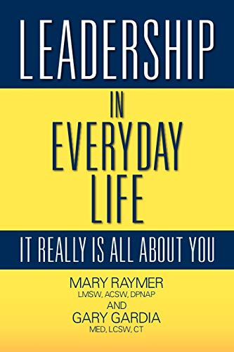 9781609765507: Leadership in Everyday Life: It Really Is All about You