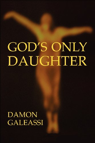 God's Only Daughter: Galeassi, Damon
