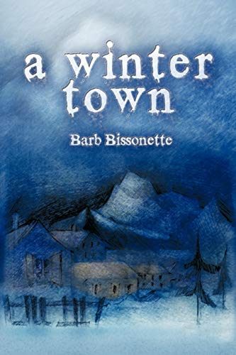 A Winter Town: Barb Bissonette