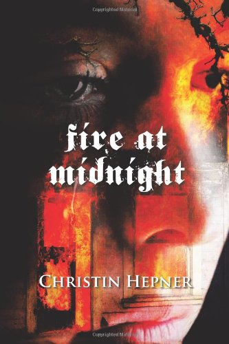 Fire at Midnight: Hepner, Christin