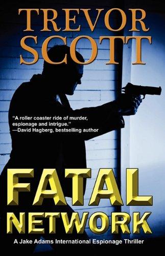 9781609770082: Fatal Network (Jake Adams Thriller)