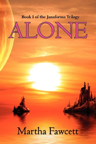 9781609770242: Alone (Janaforma Trilogy)