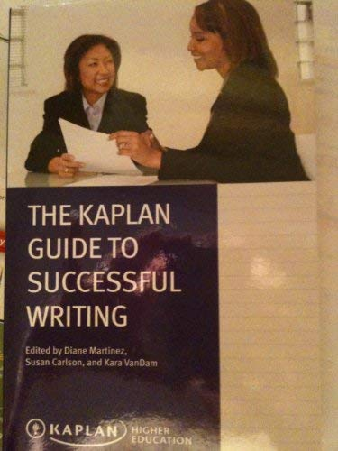 9781609782313: The Kaplan Guide to Successful Writing