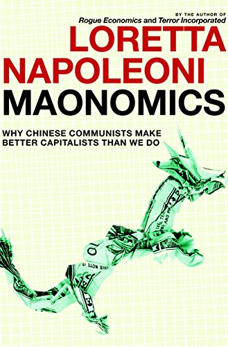 9781609803414: Maonomics: Why Chinese Communists Make Better Capitalists Than We Do