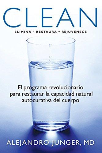 9781609803421: Clean: El programa revolucionario para restaurar la capacidad natural autocurativa del cuerpo (Spanish Edition)
