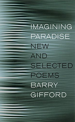 Imagining Paradise: New and Selected Poems: Gifford, Barry
