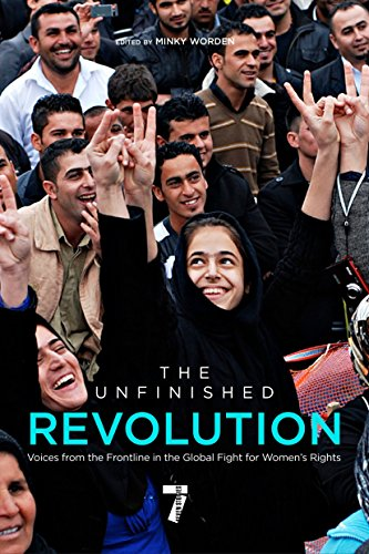 The Unfinished Revolution: Voices from the Global Fight for Women's Rights: Minky Worden