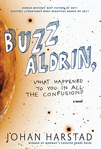 9781609804114: Buzz Aldrin, What Happened to You in All the Confusion?: A Novel