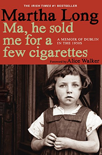 9781609804145: Ma, He Sold Me for a Few Cigarettes: A Memoir of Dublin in the 1950s (Memoirs of Dublin)