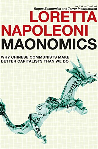 9781609804312: Maonomics: Why Chinese Communists Make Better Capitalists Than We Do