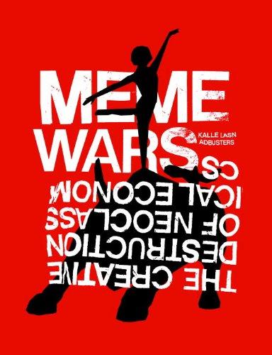 Meme Wars: The Creative Destruction of Neoclassical Economics (1609804325) by Kalle Lasn