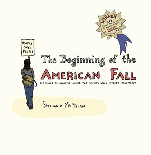 9781609804527: The Beginning of the American Fall: A Comics Journalist Inside the Occupy Wall Street Movement