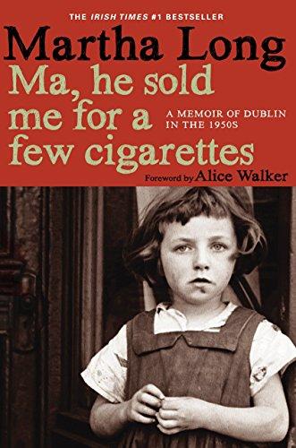 9781609805036: Ma, He Sold Me for a Few Cigarettes: A Memoir of Dublin in the 1950s (Memoirs of Dublin)