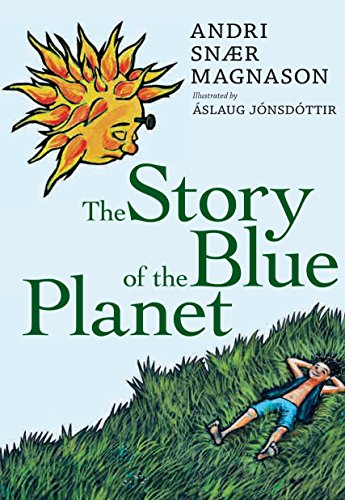 The Story of the Blue Planet: Magnason, Andri Snaer